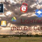 Lightroom und die Cloud – Teil 5: Meine Backupstrategie für Fotos und sonstige Daten (+Vorstellung CloudBerry Backup)