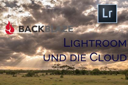 Lightroom und die Cloud – Teil 9: Backblaze - ein Erfahrungsbericht zu dem günstigen Backupanbieter